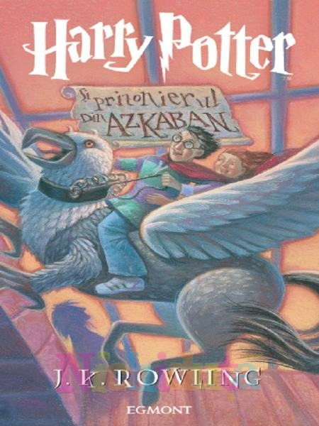 Cartea Harry Potter si Prizonier la Azk