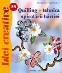 Quilling - tehnica spiralarii hrtiei