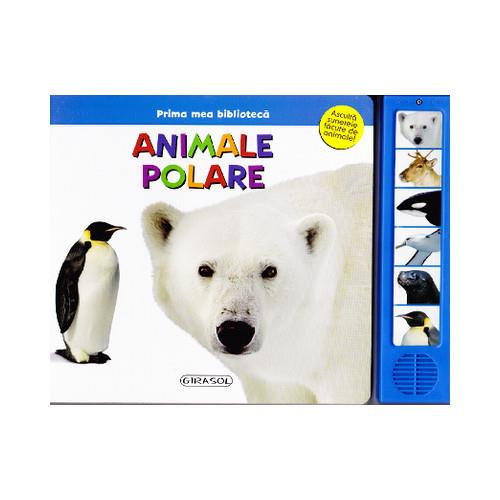 Prima Mea Biblioteca - Animale Polare