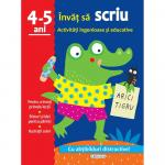 Activitati ingenioase si educative: Invat sa scriu 4 - 5 ani
