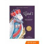 Carte Carol I Primul si cel mai mare rege al romanilor