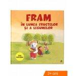 Carte Fram in lumea fructelor si a legumelor