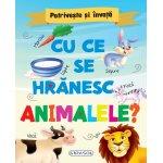 Carte Potriveste si invata Cu ce se hranesc animalele?