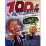 Carte 100 de personalitati care au schimbat lumea