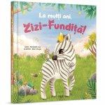 Carte de povesti La multi ani, Zizi-Fundita!