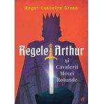 Carte Regele Arthur si Cavalerii Mesei Rotunde